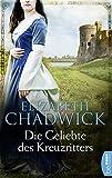 Die Geliebte des Kreuzritters (Die Ravenstow-Trilogie 3) - Elizabeth Chadwick