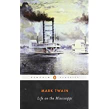 Life on the Mississippi (American Library) by Mark Twain (1985-04-25)