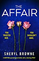 The Affair: A gripping psychological thriller with a shocking twist (English Edition)