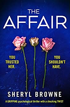 The Affair: A gripping psychological thriller with a shocking twist by [Browne, Sheryl]