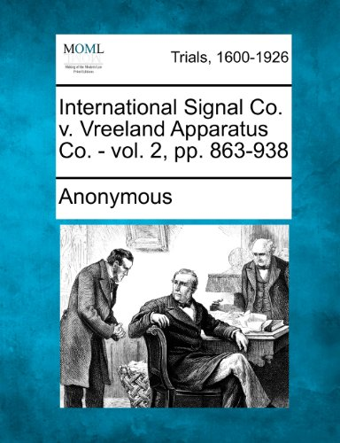 International Signal Co. v. Vreeland Apparatus Co. - vol. 2, pp. 863-938
