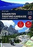 Motorrad Reiseführer Dolomiten Trentino Gardasee: BikerBetten Motorradreisebuch - Hans Michael Engelke