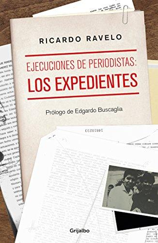 Ejecuciones de periodistas: los expedientes por Ricardo Ravelo
