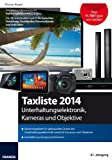 Taxliste 2014: Unterhaltungselektronik, Kameras und Objektive