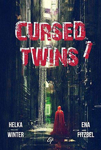 Cursed Twins - Livre I: La dystopie de l'année... 2061 ! par [Winter, Helka, Fitzbel, Ena]