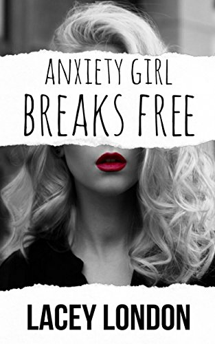 Anxiety Girl Breaks Free: The gripping finale in the enthralling Anxiety Girl series (Anxiety Girl - Book 3) (English Edition) -