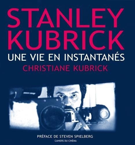 Stanley Kubrick : Une vie en instantanés