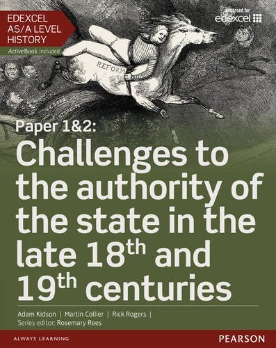 Edexcel AS/A Level History, Paper 1&2: Challenges to the Authority of the State in the Late 18th and 19th Centuries (Edexcel GCE History 2015) by Mr Martin Collier (2015-08-28)