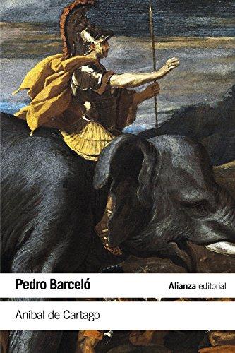 Aníbal de Cartago: Un proyecto alternativo a la formación del Imperio romano (El Libro De Bolsillo - Historia) por Pedro Barceló