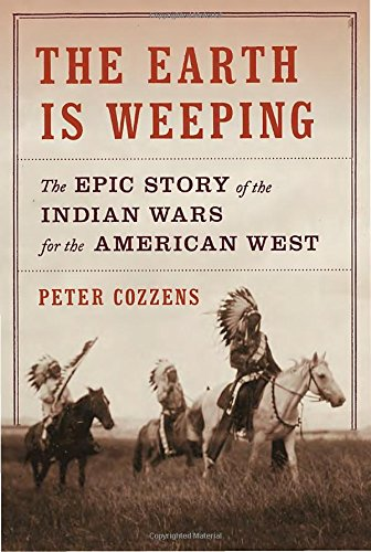 earth-is-weeping-the-indian-wars-for-the-american-west-1866-1891