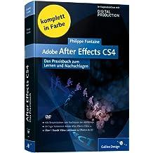 Adobe After Effects CS4: Das Praxisbuch zum Lernen und Nachschlagen (Galileo Design)