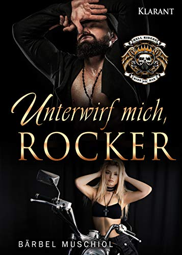 Unterwirf mich, Rocker (Hell Riders Motorcycle Club 6)