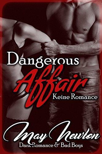 Buchseite und Rezensionen zu 'Dangerous Affair - keine Romance' von May Newton