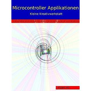 Microcontroller Applikationen: Kleine Kreativwerkstatt
