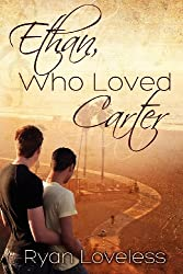 Ethan, Who Loved Carter by Ryan Loveless (2012-09-17)