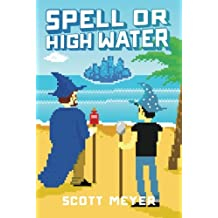 Spell or High Water (Magic 2.0, Band 2)