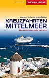 Reiseführer Kreuzfahrten Mittelmeer: Alle angefahrenen Länder und Häfen (Trescher-Reihe Reisen)