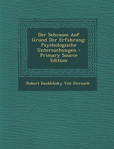 Der Sehraum Auf Grund Der Erfahrung: Psychologische Untersuchungen - Primary Source Edition