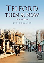 Telford Then & Now (Then & Now (History Press))