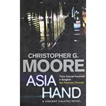 Asia Hand (Vincent Calvino 4) by Christopher G. Moore (2010-05-01)