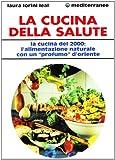eBook Gratis da Scaricare La cucina della salute La cucina del 2000 l alimentazione naturale con un Profumo d Oriente (PDF,EPUB,MOBI) Online Italiano