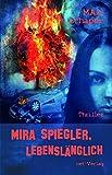 Mira Spiegler – lebenslänglich: Thriller