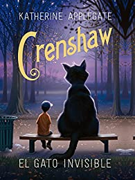 CRENSHAW. El gato invisible par Katherine Applegate