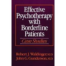 Effective Psychotherapy with Borderline Patients: Case Studies