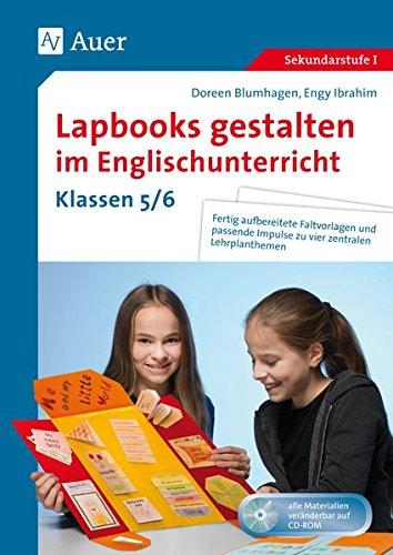 Lapbooks gestalten im Englischunterricht 5-6: Fertig aufbereitete Faltvorlagen und passende Impulse zu vier zentralen Lehrplanthemen (5. und 6. Klasse) (Lapbooks gestalten Sekundarstufe)