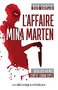 L'affaire Mina Marten : Sherlock Holmes contre Conan Doyle par Bob Garcia