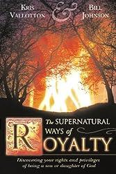 The Supernatural Ways of Royalty