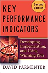 [(Key Performance Indicators (KPI) : Developing, Implementing, and Using Winning KPIs)] [By (author) David Parmenter] published on (March, 2010)