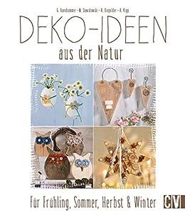 deko ideen aus der natur f r fr hling sommer herbst winter german edition ebook gerlinde. Black Bedroom Furniture Sets. Home Design Ideas