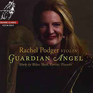 Guardian Angel Music by Bach, Matteis, Tartini, Pisendel, Biber