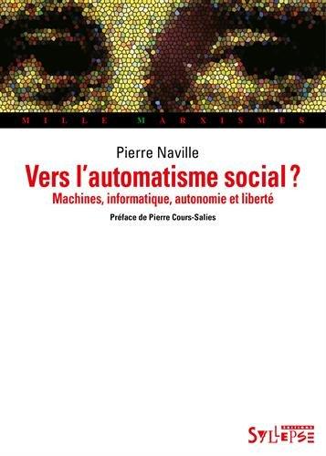 Vers l'automatisme social ? : Machines, informatique, autonomie et liberté par Pierre Naville