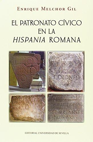 Patronato cívico en la Hispania romana,El (Historia y Geografía) por Enrique Melchor Gil