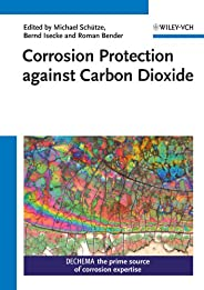 Corrosion Protection against Carbon Dioxide (Kreysa Continuation Series)