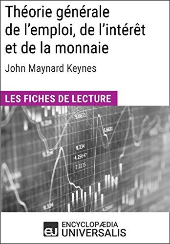 Théorie générale de l'emploi, de l'intérêt et de la monnaie de John Maynard Keynes: Les Fiches de lecture d'Universalis