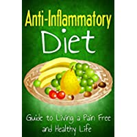 Anti Inflammatory Diet: Guide to Living a