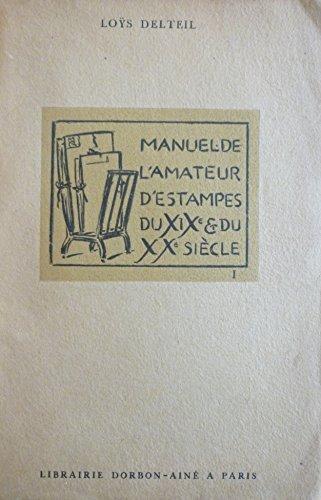 Manuel de l'amateur d'estampes des XIXe et XXe siècle par Loÿs Delteil