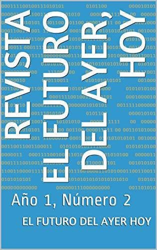 Revista El futuro del ayer, hoy: Año 1, Número 2 (Revista Digital ...