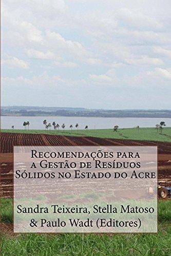 Recomendações para a Gestão de Resíduos Sólidos no Estado do Acre (Portuguese Edition) por Sandra Teixeira