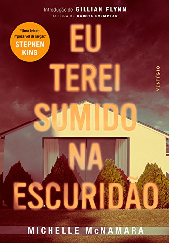 Eu terei sumido na escuridão (Portuguese Edition) por Michelle McNamara