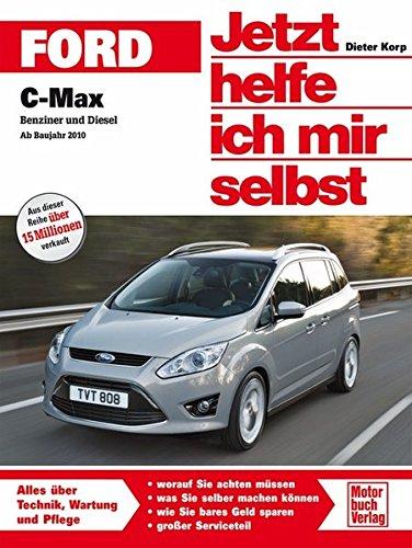 Preisvergleich Produktbild Ford C-Max: Benziner und Diesel ab Bj. 2010 (Jetzt helfe ich mir selbst)