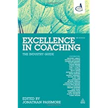 Excellence in Coaching: The Industry Guide (2015-12-28)