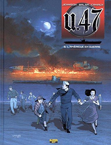 U.47, Tome 6 : L'Amérique en guerre