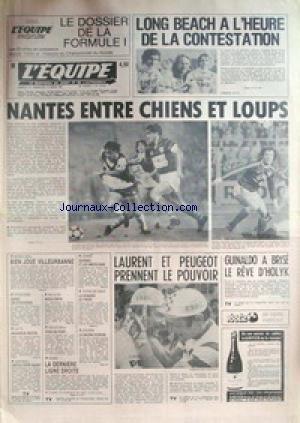 EQUIPE (L') [No 10834] du 14/03/1981 - LONG BEACH A L'HEURE DE LA CONTESTATION - NANTES ENTRE CHIENS ET LOUPS - LAURENT ET PEUGEOT - GUINALDO A BRISE LE REVE D'HOLYK - BASKET - ATHLETISME - LES ETHIOPIENS - LUTTE - ANDANSON - SKI ALPIN - NADIG - VOLLEY - HAND - CAPITAL POUR GAGNY - ESCRIME - LE RACING ECHOUE - TENNIS A TABLE - GEHRING.