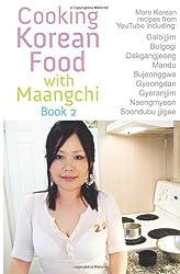 Cooking Korean Food with Maangchi 2: More Traditional Korean Recipes