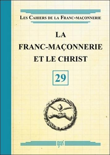 La Franc-Maçonnerie et le Christ - Livret 29