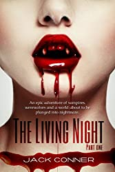 The Living Night: Part One of a Paranormal / Supernatural Thriller Series (Vampire Thriller Book 1) (English Edition)